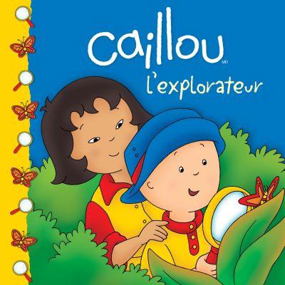 Caillou L Explorateur Adaptation Du Dessin Anime Sarah